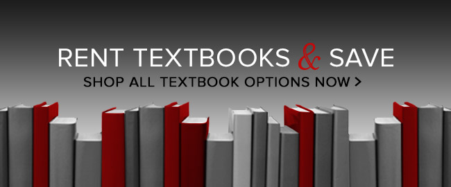 RENT TEXTBOOKS & SAVE. CLICK TO SHOP ALL TEXTBOOK OPTIONS NOW.